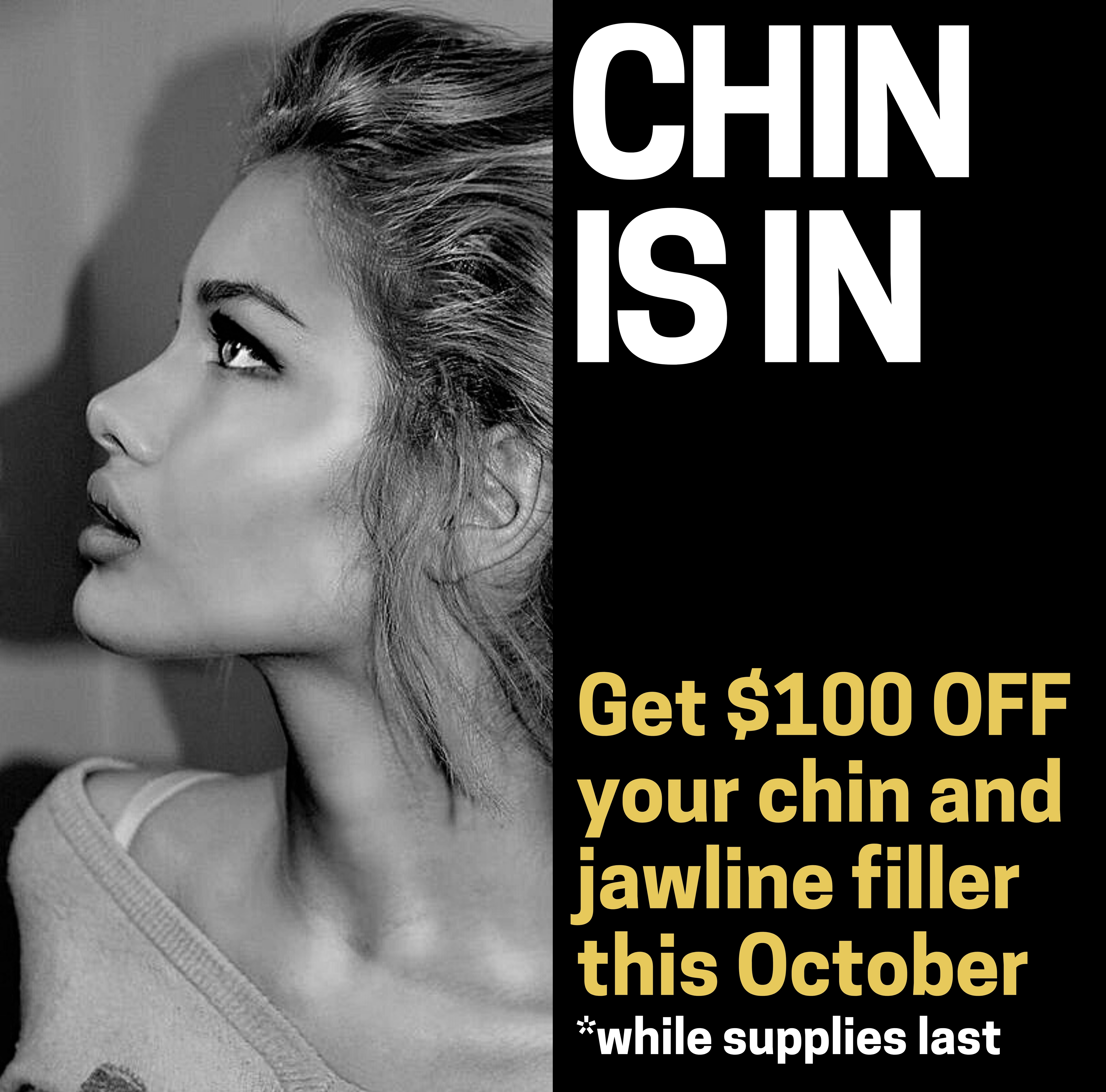 $100 OFF Chin & Jawline Filler EXTENDED TO NOVEMBER 30TH!